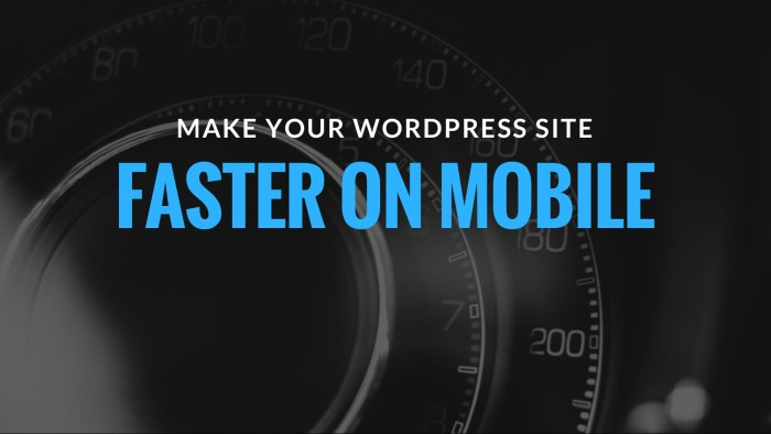Make your WordPress faster on mobile