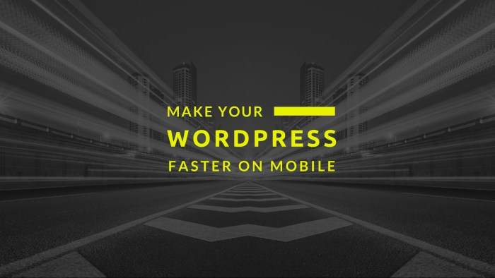 4 Advanced Tactics to Optimize WordPress for Mobile