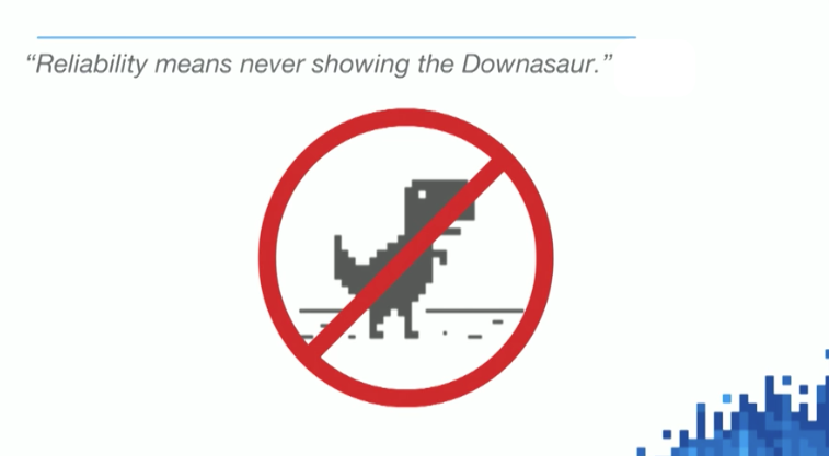 """Reliability means never showing the Downasaur."" - Chris Wilson."