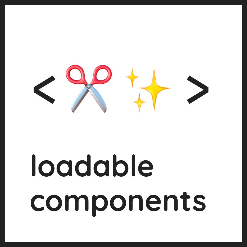 loadable components